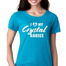 I Love My Crystal Babies - Ladies Crew Neck Tee