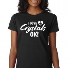 I Love Crystals Ok! - Ladies Crew Neck Tee