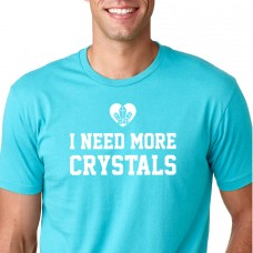 I Need More Crystals - UNISEX Crew Neck