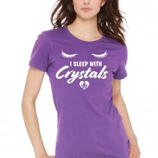I Sleep With Crystals - Ladies Crew Neck Tee